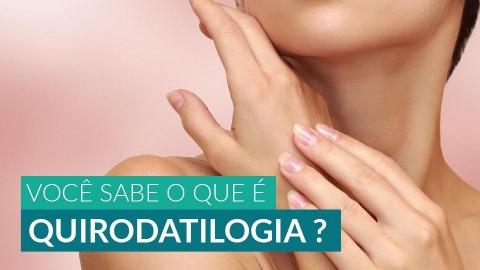 Você sabe o que é Quirodatilogia ?